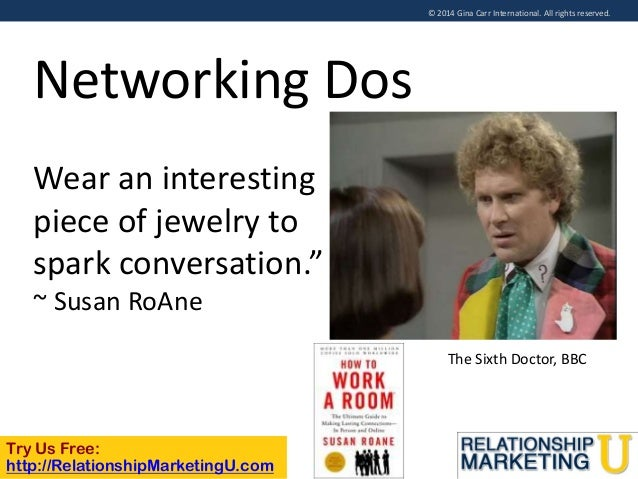 © 2014 Gina Carr International. All rights reserved.  Networking Dos Wear an interesting piece of jewelry to spark convers...