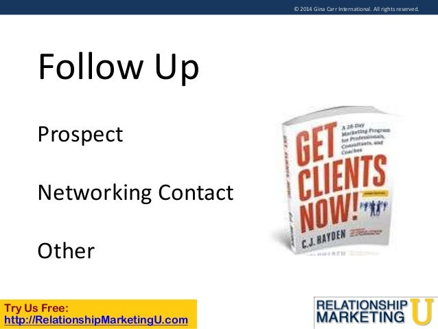© 2014 Gina Carr International. All rights reserved.  Follow Up Prospect  Networking Contact Other Try Us Free: http://Rel...
