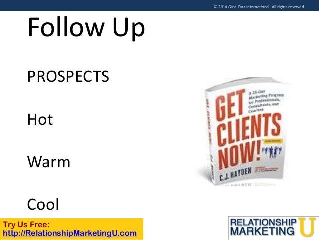 © 2014 Gina Carr International. All rights reserved.  Follow Up PROSPECTS Hot Warm Cool Try Us Free: http://RelationshipMa...