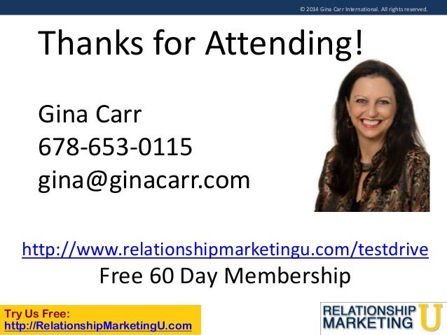 © 2014 Gina Carr International. All rights reserved.  Thanks for Attending! Gina Carr 678-653-0115 gina@ginacarr.com http:...