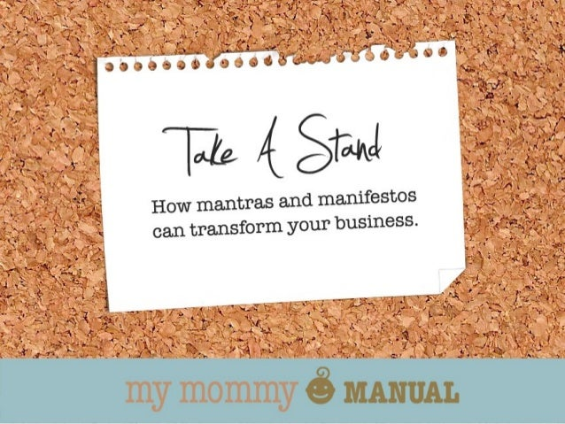 Take A Stand: How manifestos and mantras can transform your business from ordinary to incomparable