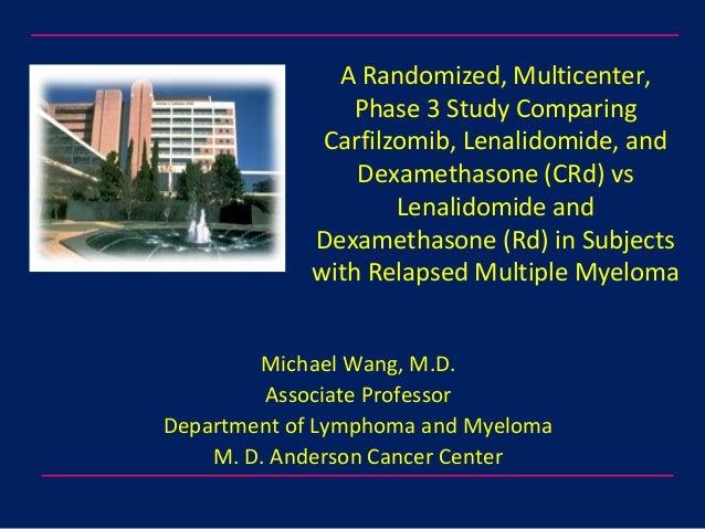 A Randomized, Multicenter, Phase 3 Study Comparing Carfilzomib, Lenalidomide, and Dexamethasone (CRd) vs Lenalidomide and ...