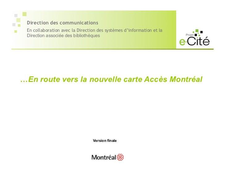 Direction des communications En collaboration avec la Direction des systèmes d'information et la Direction associée des bi...
