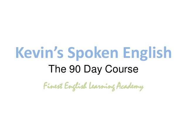 Kevin's Spoken English    The 90 Day Course   Finest English Learning Academy