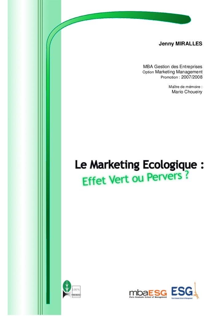Jenny MIRALLES       MBA Gestion des Entreprises       Option Marketing Management                Promotion : 2007/2008   ...