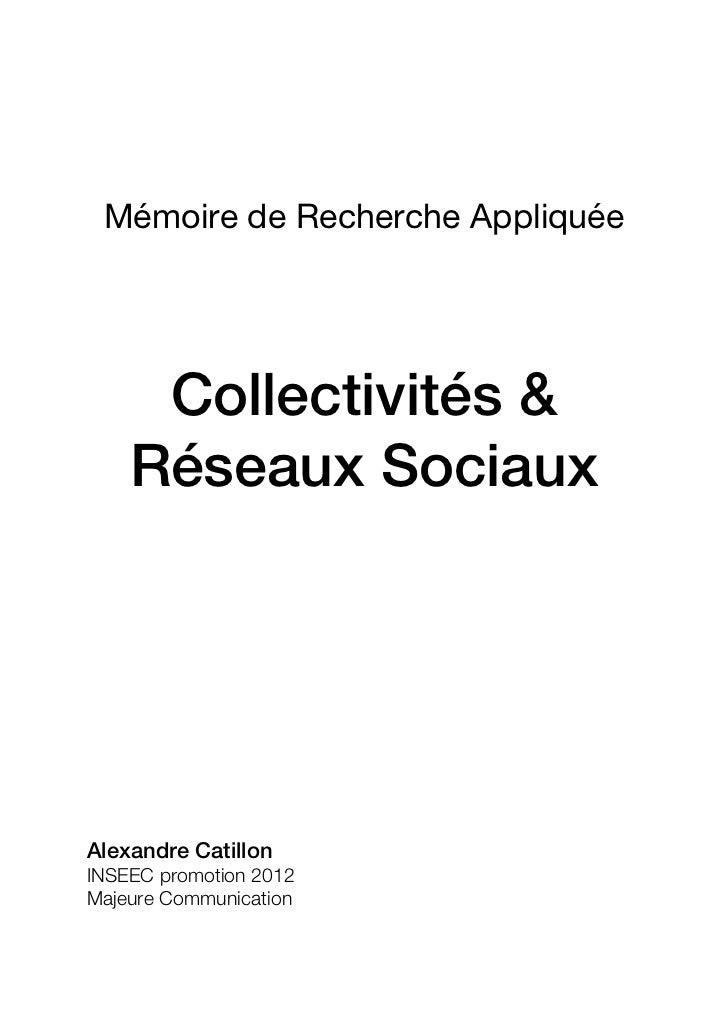 Mémoire de Recherche Appliquée     Collectivités &    Réseaux SociauxAlexandre CatillonINSEEC...