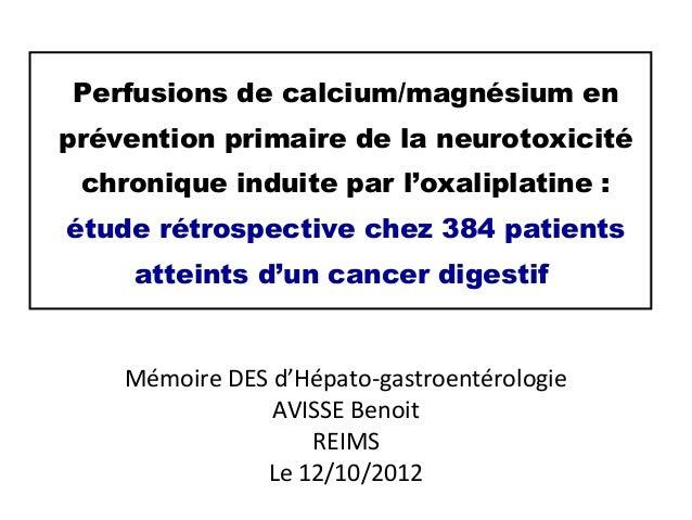 Perfusions de calcium/magnésium enprévention primaire de la neurotoxicité chronique induite par l'oxaliplatine :étude rétr...