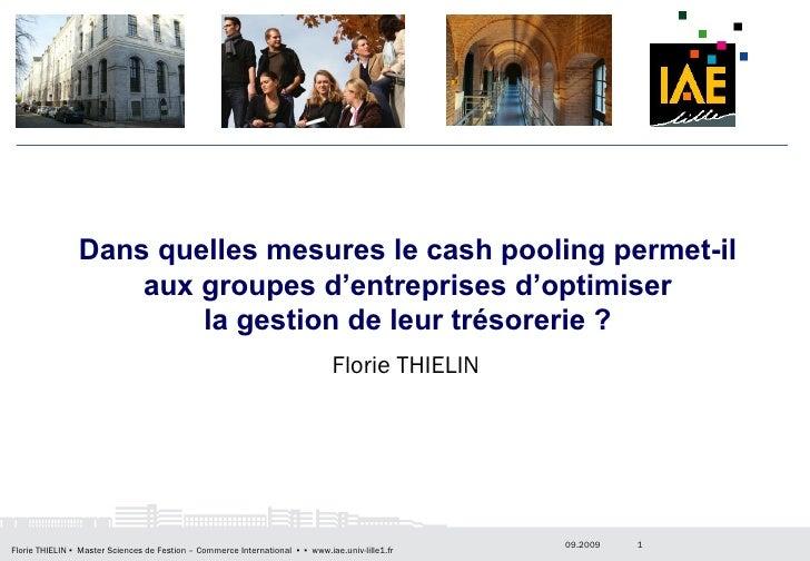 Dans quelles mesures le cash pooling permet-il aux groupes d'entreprises d'optimiser la gestion de leur trésorerie ? Flori...