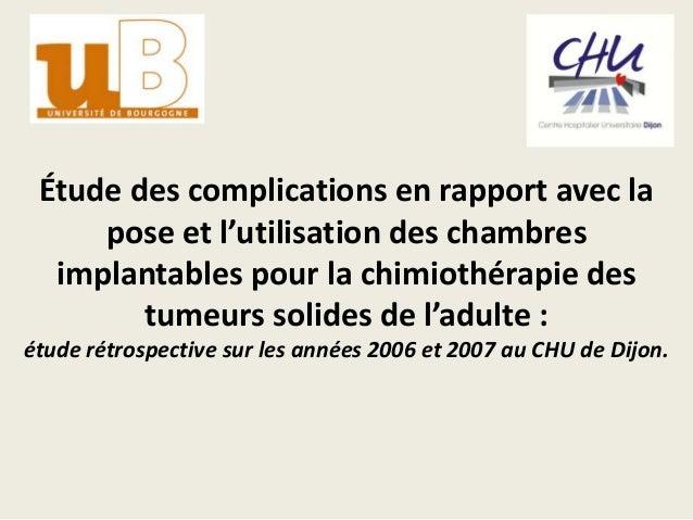 Étude des complications en rapport avec la     pose et l'utilisation des chambres  implantables pour la chimiothérapie des...