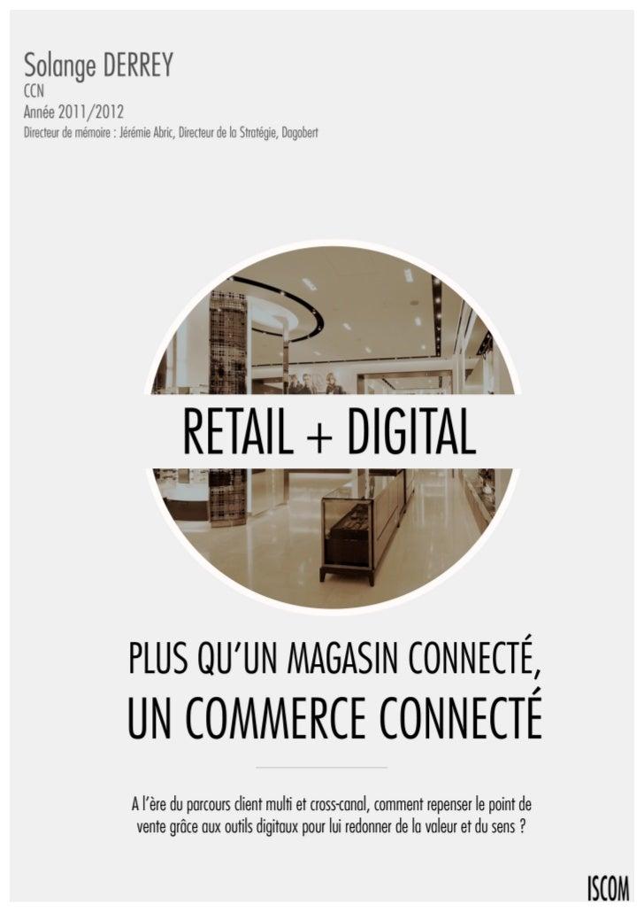 Retail + digital : Plus qu'un magasin connecté, un commerce connecté. Solange DERREY   1
