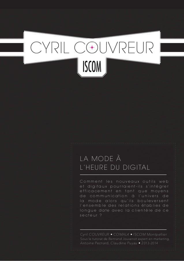 LA MODE À L'HEURE DU DIGITAL Cyril COUVREUR • COMAL4 • ISCOM Montpellier Sous le tutorat de Bertrand Jouvenot expert en ma...