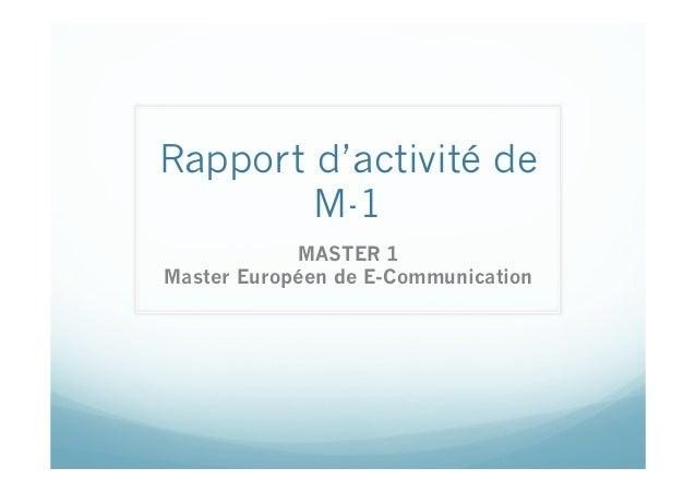 Rapport d'activité de        M-1            MASTER 1Master Européen de E-Communication