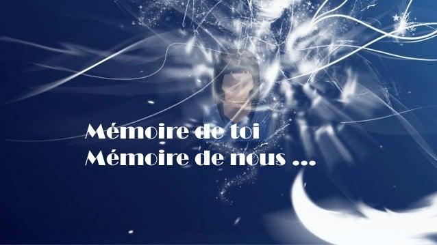 Mémoire de toi Mémoire de nous …