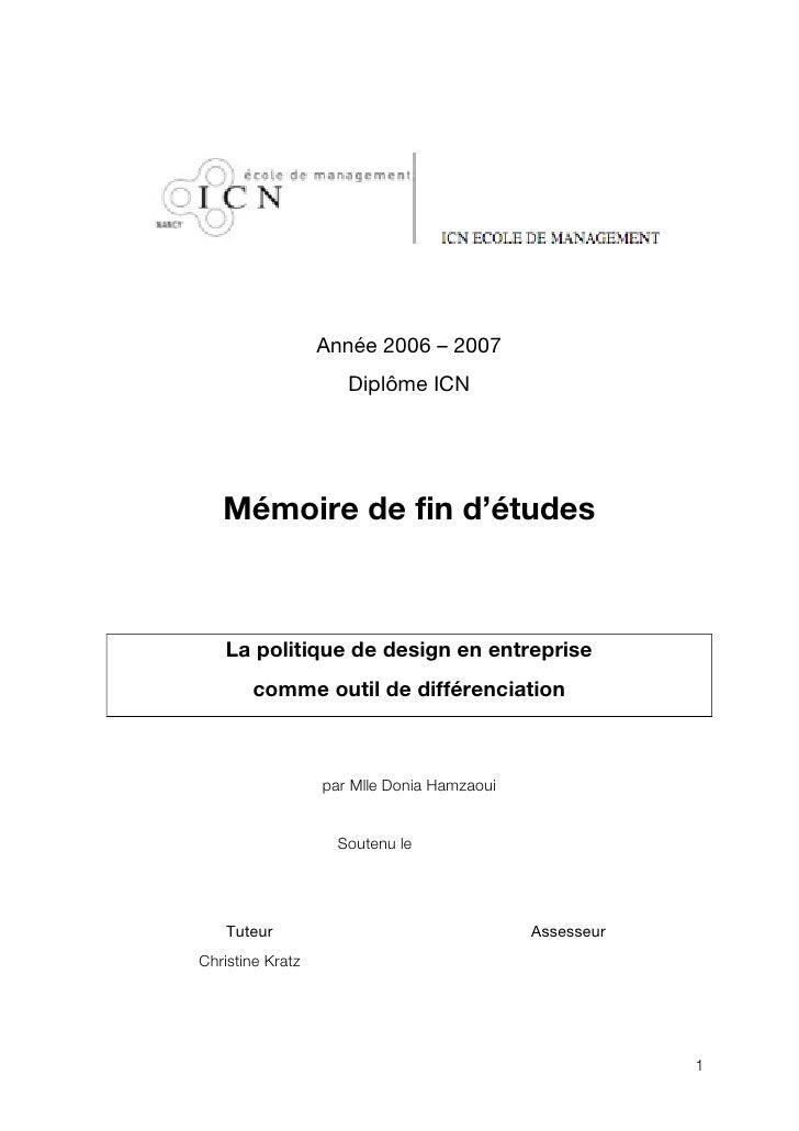Année 2006 – 2007                     Diplôme ICN   Mémoire de fin d'études   La politique de design en entreprise       c...