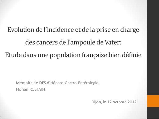 Evolution de l'incidence et de la prise en charge       des cancers de l'ampoule de Vater:Etude dans une population frança...