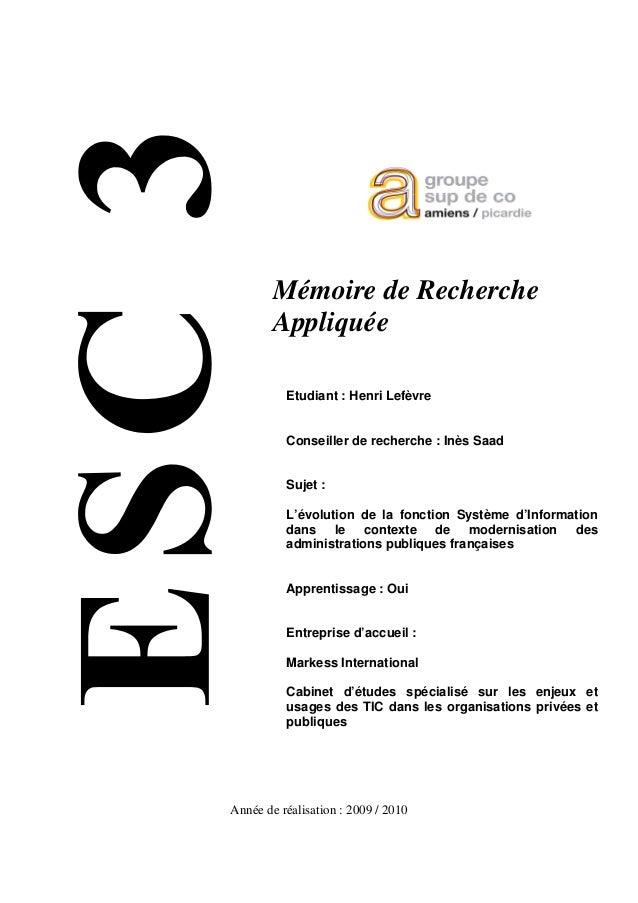 Année de réalisation : 2009 / 2010 Mémoire de Recherche Appliquée Etudiant : Henri Lefèvre Conseiller de recherche : Inès ...