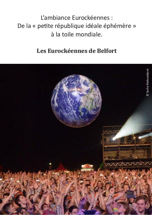 ©SachaRadosavljevic L'ambiance Eurockéennes : De la « petite république idéale éphémère » à la toile mondiale. Les Eurocké...