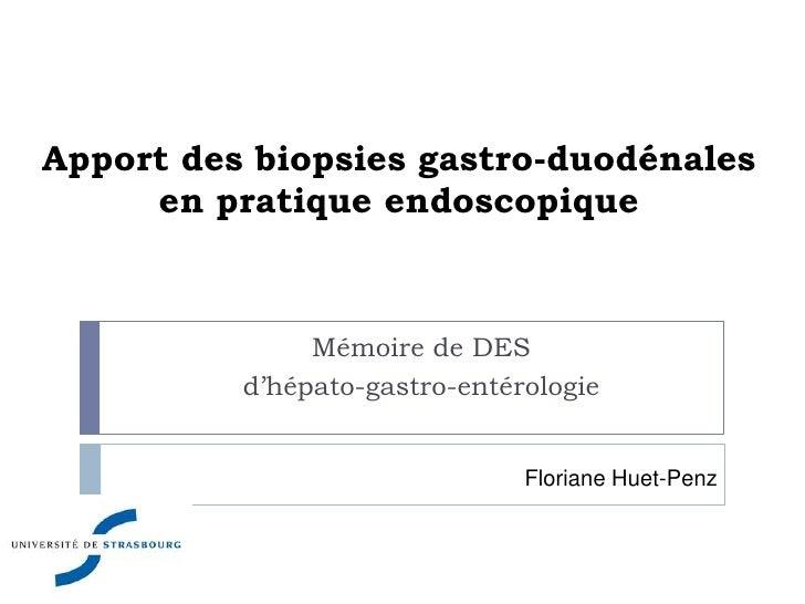 Apport des biopsies gastro-duodénales     en pratique endoscopique               Mémoire de DES          d'hépato-gastro-e...