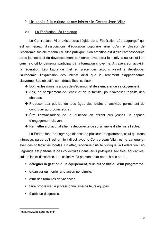 10 2. Un accès à la culture et aux loisirs : le Centre Jean Vilar 2.1 La Fédération Léo Lagrange Le Centre Jean Vilar exis...