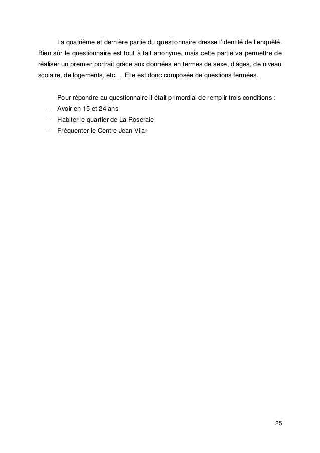 25 La quatrième et dernière partie du questionnaire dresse l'identité de l'enquêté. Bien sûr le questionnaire est tout à f...
