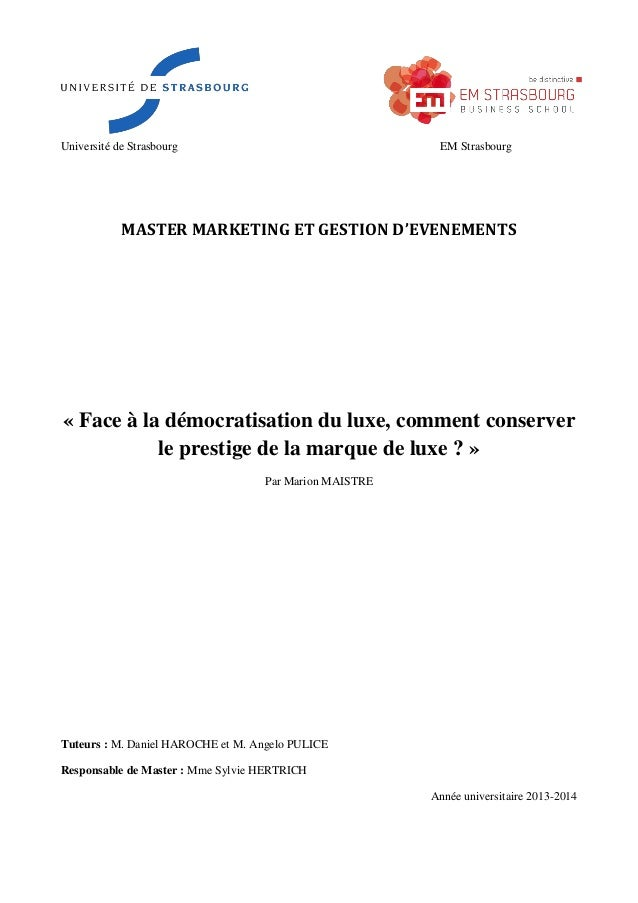 Université de Strasbourg EM Strasbourg  MASTER MARKETING ET GESTION D'EVENEMENTS  « Face à la démocratisation du luxe, com...