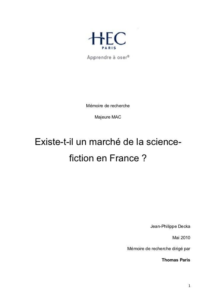 Mémoire de recherche               Majeure MACExiste-t-il un marché de la science-        fiction en France ?             ...