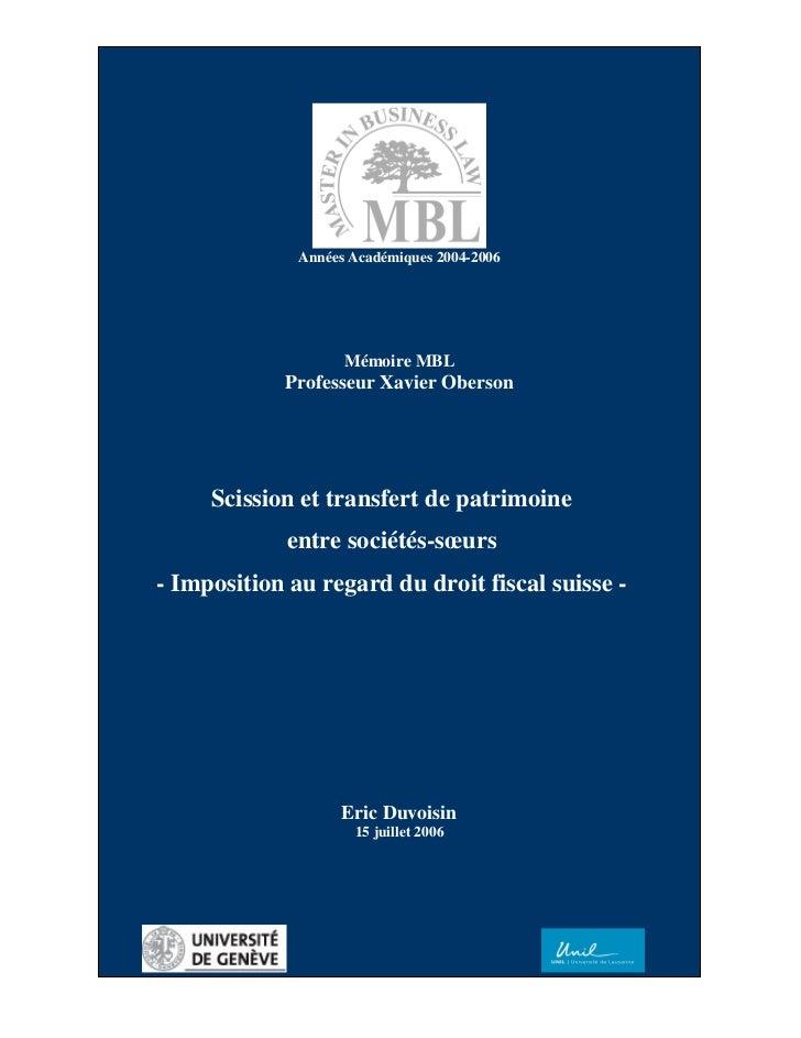 Années Académiques 2004-2006                    Mémoire MBL            Professeur Xavier Oberson     Scission et transfert...