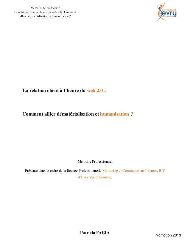 Patricia FARIA - Mémoire de fin d'étude - La relation client à l'heure du web 2.0 : Comment allier dématérialisation et hu...