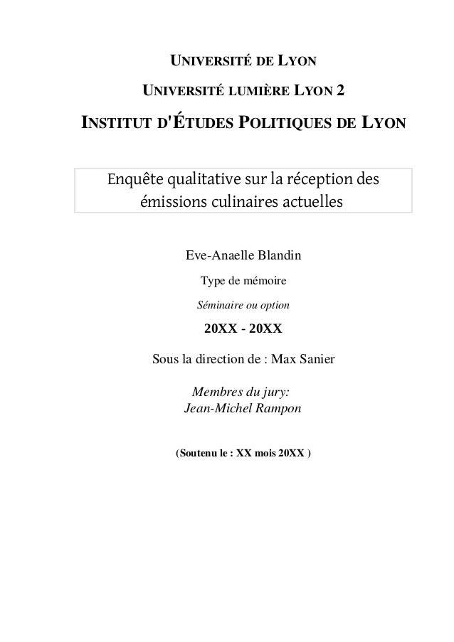 UNIVERSITÉDELYON UNIVERSITÉLUMIÈRELYON2  INSTITUTD'ÉTUDESPOLITIQUESDELYON Enquête qualitative sur la réception de...