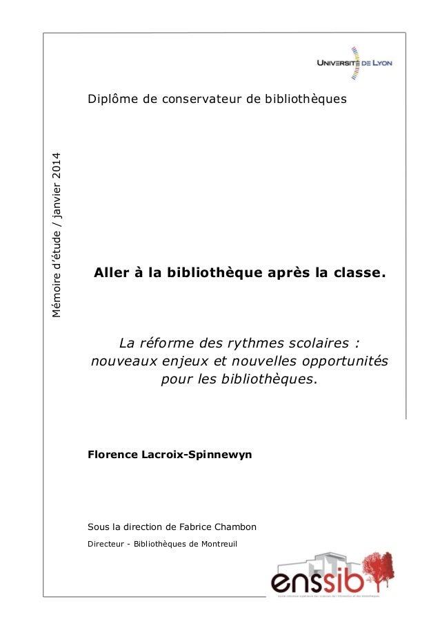 Mémoired'étude/janvier2014 Diplôme de conservateur de bibliothèques Aller à la bibliothèque après la classe. La réforme de...