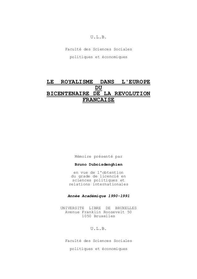 U.L.B. Faculté des Sciences Sociales politiques et économiques LE ROYALISME DANS L'EUROPE DU BICENTENAIRE DE LA REVOLUTION...