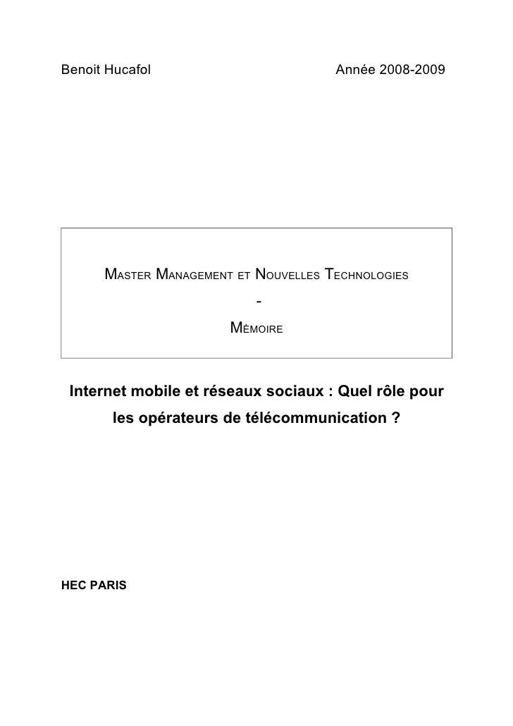 Benoit Hucafol                        Année 2008-2009           MASTER MANAGEMENT ET NOUVELLES TECHNOLOGIES               ...