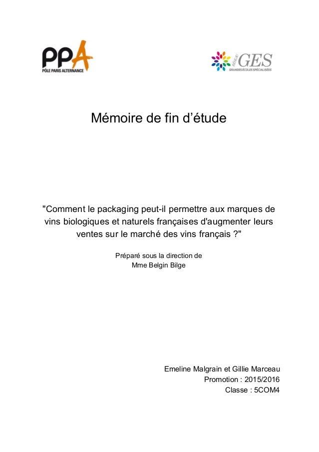 """Mémoire de fin d'étude """"Comment le packaging peut-il permettre aux marques de vins biologiques et naturels françaises d'au..."""