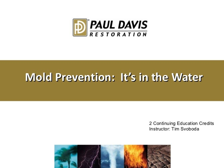 Mold Prevention:  It's in the Water 2 Continuing Education Credits Instructor: Tim Svoboda