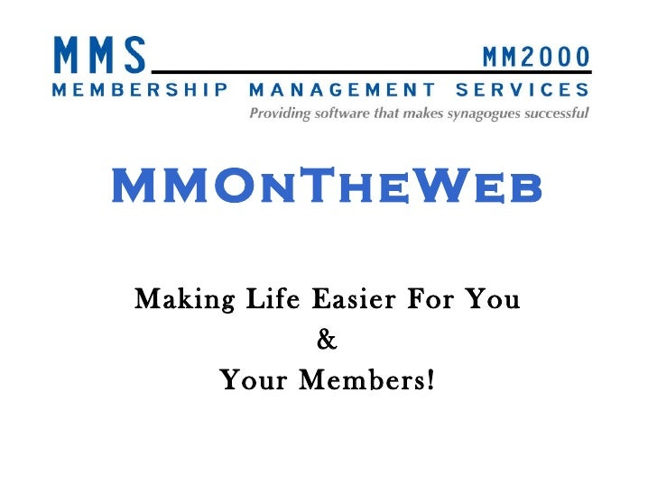 MMOnTheWeb Making Life Easier For You & Your Members!