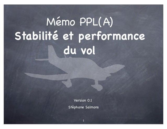 Mémo PPL(A)Stabilité et performance          du vol           Version 0.1         Stéphane Salmons                1