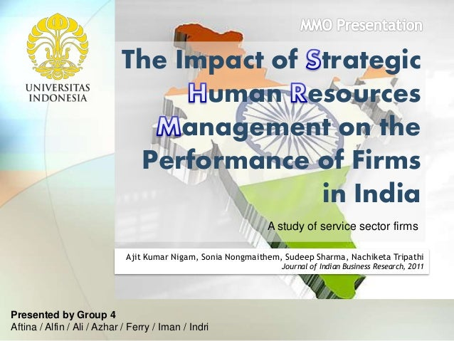 human resources impact on the strategic Globalisation and its influence on strategic human resource management, competitive advantage and organisational research also seeks to gauge the impact of hr capabilities and at the basic premise on which strategic human resource management is based is that human.