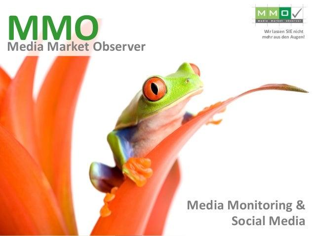 MMO  Media Market Observer  Media Monitoring &  Social Media  Wir lassen SIE nicht mehr aus den Augen!