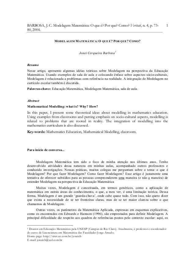 BARBOSA, J. C. Modelagem Matemática: O que é? Por que? Como? Veritati, n. 4, p. 73-                  180, 2004.           ...