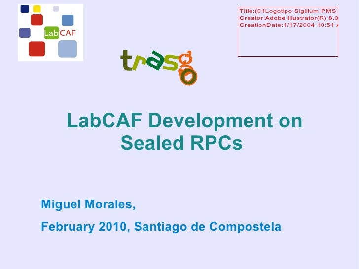 LabCAF Development on Sealed RPCs  <ul>Miguel Morales,  February 2010, Santiago de Compostela   </ul>