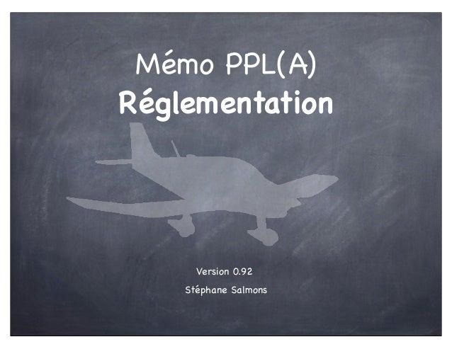 Stéphane SalmonsVersion 0.92Mémo PPL(A)Réglementation