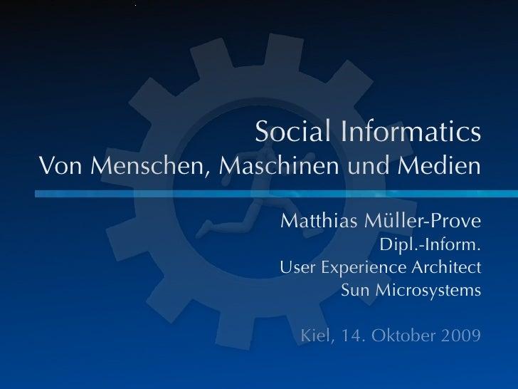 Social Informatics Von Menschen, Maschinen und Medien                    Matthias Müller-Prove                            ...