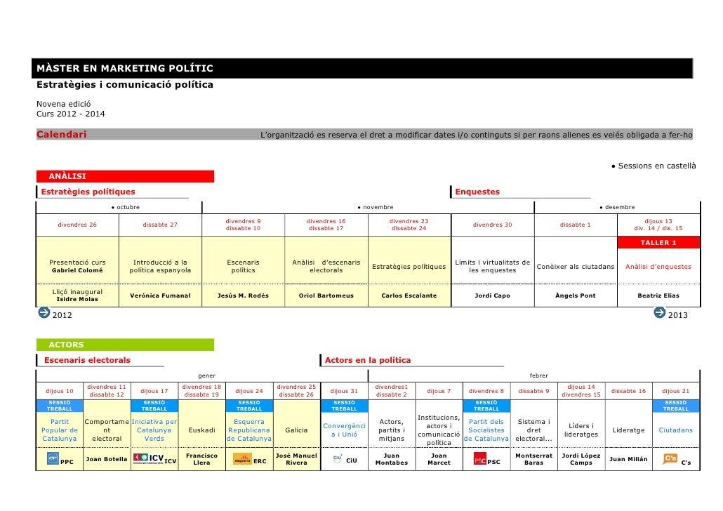 MÀSTER EN MARKETING POLÍTICEstratègies i comunicació políticaNovena edicióCurs 2012 - 2014Calendari                       ...
