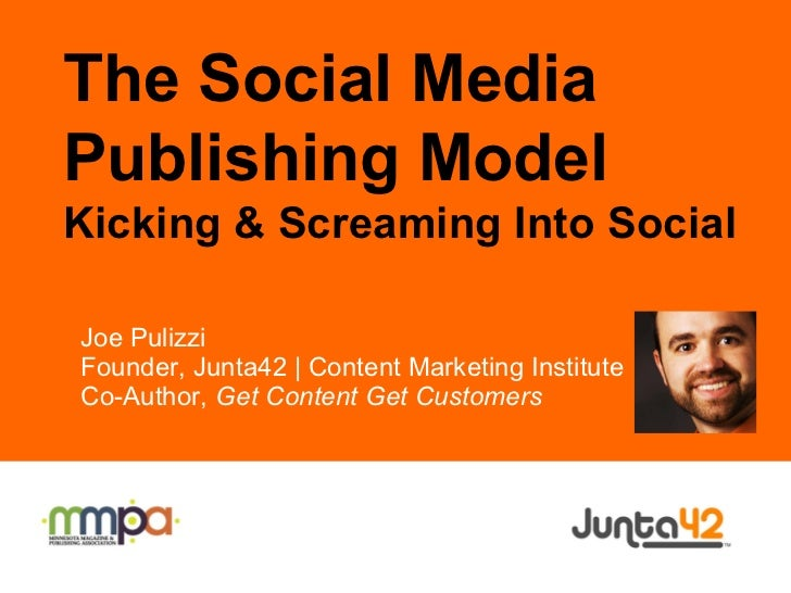 Joe Pulizzi Founder, Junta42 | Content Marketing Institute Co-Author,  Get Content Get Customers The Social Media Publishi...