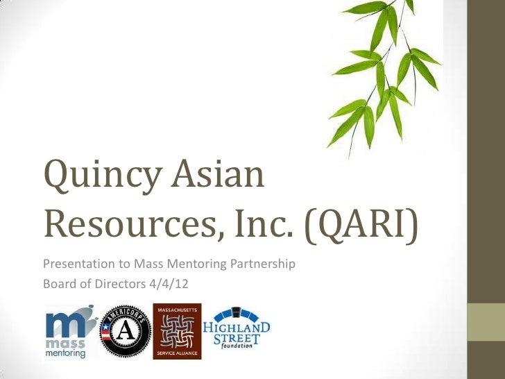 Quincy AsianResources, Inc. (QARI)Presentation to Mass Mentoring PartnershipBoard of Directors 4/4/12