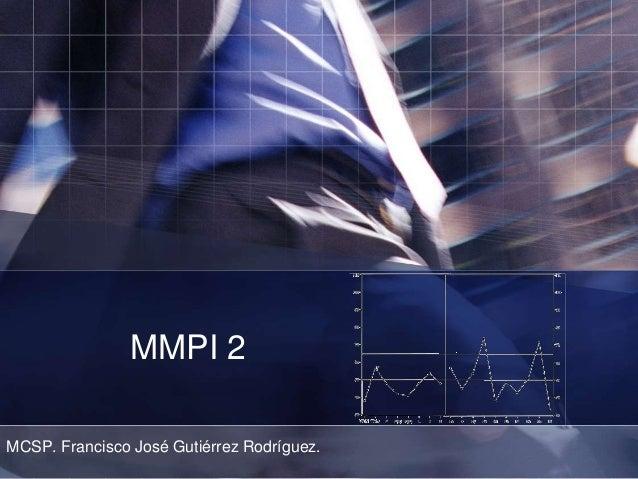 MMPI 2 MCSP. Francisco José Gutiérrez Rodríguez.