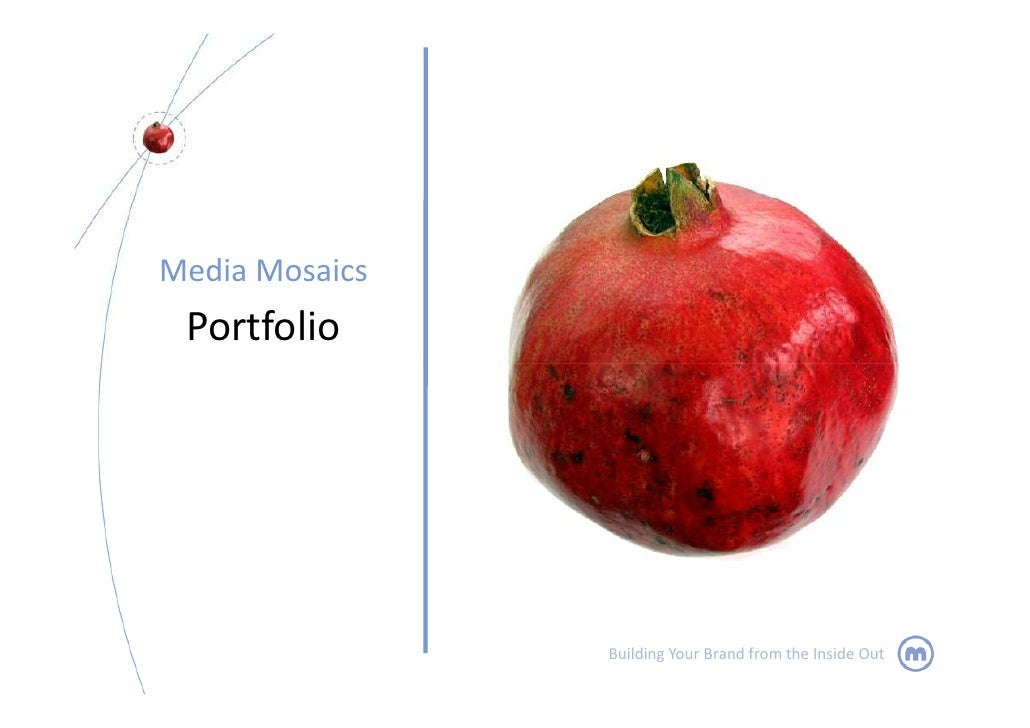 Media Mosaics  Portfolio                     Building Your Brand from the Inside Out