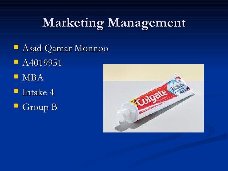 Marketing Management <ul><li>Asad Qamar Monnoo </li></ul><ul><li>A4019951 </li></ul><ul><li>MBA </li></ul><ul><li>Intake 4...