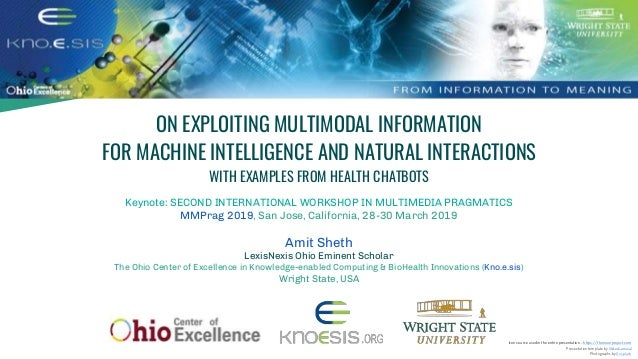 ON EXPLOITING MULTIMODAL INFORMATION FOR MACHINE INTELLIGENCE AND NATURAL INTERACTIONS WITH EXAMPLES FROM HEALTH CHATBOTS ...
