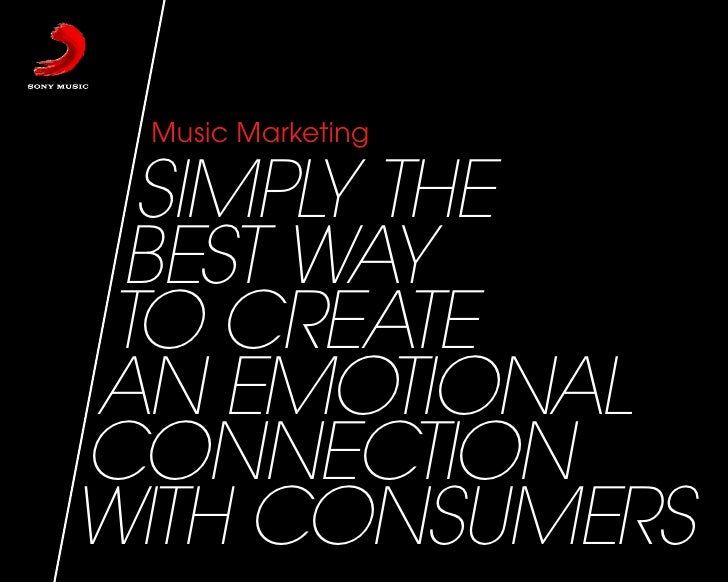 Music Marketing    SIMPLY THE  BEST WAY  TO CREATE AN EMOTIONAL CONNECTION WITH CONSUMERS